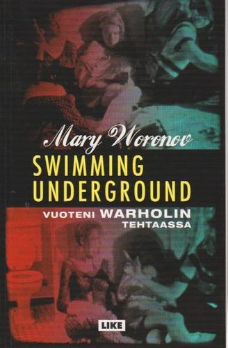 Mary Woronov : Swimming underground (K5)