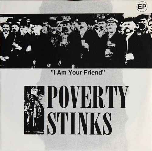 Poverty Stinks : I Am Your Friend (Käytetty EP)