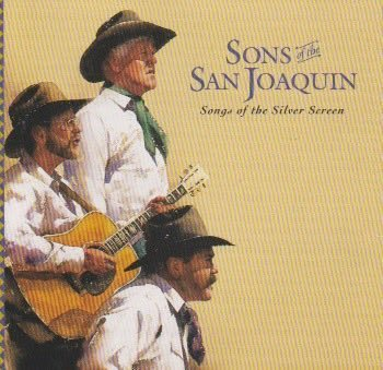 Sons Of The San Joaquin : Songs Of The Silver Screen CD