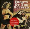 Rights of The Accused : Kick-Happy, Thrill-Hungry, Reckless & Willing