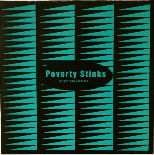 Poverty Stinks : Don't Follow Me (maxi)
