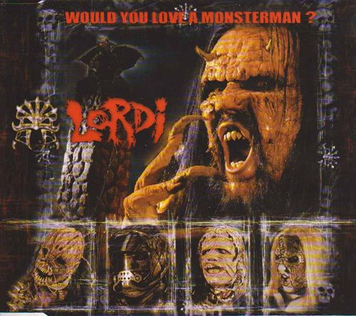 Lordi : Would You Love A Monsterman?