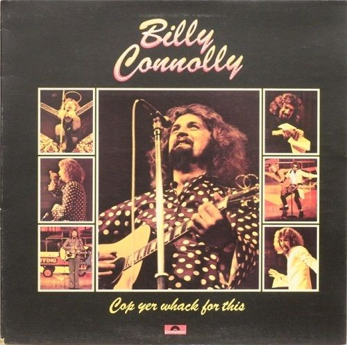 Billy Connolly : Cop Yer Whack For This