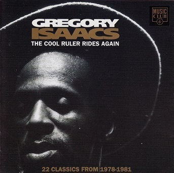 Gregory Isaacs : The Cool Ruler Rides Again