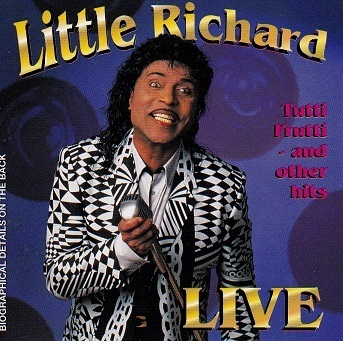 Little Richard : Tutti Frutti & Other Hits-Live CD