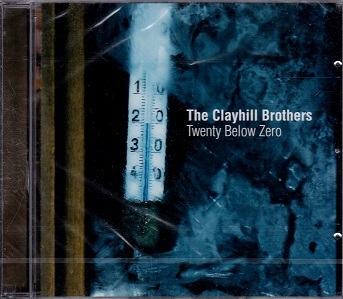 Clayhill Brothers : Twenty Below Zero CD
