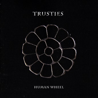 Trusties : Human Wheel CD