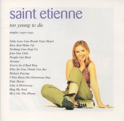 Saint Etienne : Too Young To Die - Singles 1990 - 1995 CD (Käytetty)