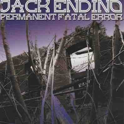 Jack Endino : Permanent Fatal Error CD (Käytetty)