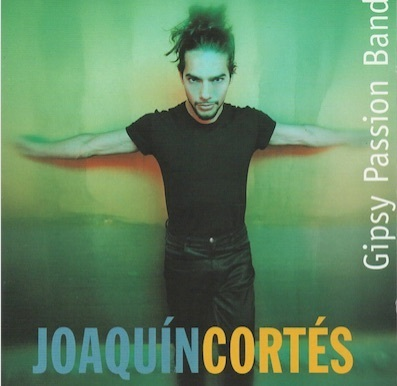 Joaquín Cortés / Gipsy Passion Band : Joaquín Cortés / Gipsy Passion Band CD (Käyt)