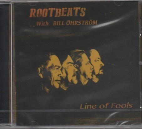 Rootbeats with Bill Öhrström : Line Of Fools CD (Uusi)