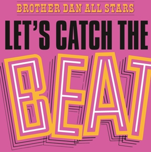 Brother Dan All Stars : Let's Catch the Beat LP (Uusi)