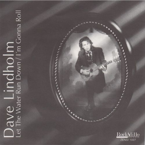 "Dave Lindholm : Let The Water Run Down / I'm Gonna Roll 7"" (Uusi)"